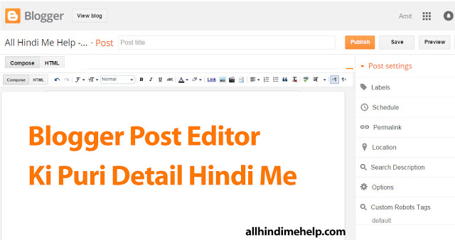 Blogger Post Editor Tool Ke Bare Me Puri Details - Blogger Hindi Me