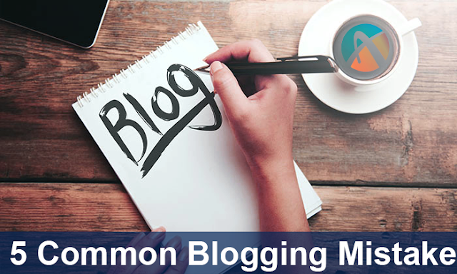 5 Common Blogging Mistakes