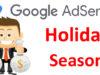 Google Adsense Holiday Season Kya Hai
