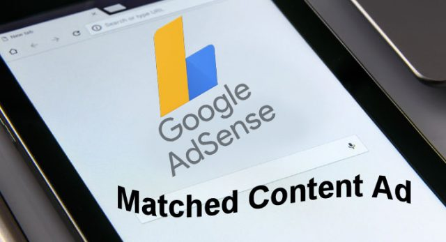 Google AdSense Matched Content Ad Ki Puri Jankari